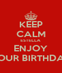 KEEP CALM ESTELLA ENJOY YOUR BIRTHDAY - Personalised Poster A4 size