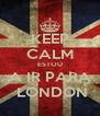 KEEP CALM ESTOU A IR PARA  LONDON - Personalised Poster A4 size