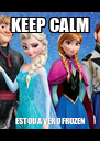 KEEP CALM ESTOU A VER O FROZEN - Personalised Poster A4 size