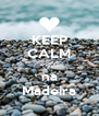 KEEP CALM estou na Madeira - Personalised Poster A4 size