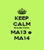 KEEP CALM Estude forte MA13 e  MA14 - Personalised Poster A4 size
