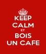 KEEP CALM ET BOIS UN CAFE - Personalised Poster A4 size