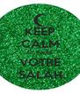 KEEP CALM ET FAIRE VOTRE  SALAH. - Personalised Poster A4 size