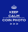 KEEP CALM ET LAISSEZ-NOUS UN MOT AU COIN PHOTO > > > - Personalised Poster A4 size