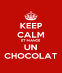 KEEP CALM ET MANGE UN CHOCOLAT - Personalised Poster A4 size
