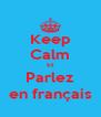 Keep Calm Et Parlez en français - Personalised Poster A4 size