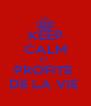 KEEP CALM ET  PROFITE  DE LA VIE  - Personalised Poster A4 size