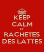 KEEP CALM ET RACHETES DES LATTES - Personalised Poster A4 size