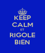 KEEP CALM ET RIGOLE BIEN - Personalised Poster A4 size
