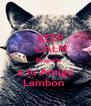 KEEP     CALM     Etiqueta a tu Amigo Lambon  - Personalised Poster A4 size