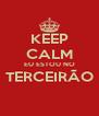 KEEP CALM EU ESTOU NO TERCEIRÃO  - Personalised Poster A4 size