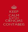 KEEP CALM EU ESTUDO CIÊNCIAS CONTÁBEIS - Personalised Poster A4 size