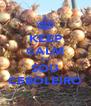 KEEP CALM EU SOU CEBOLEIRO - Personalised Poster A4 size