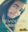 KEEP CALM EU TE VOI IUBI MEREU!! - Personalised Poster A4 size