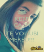 KEEP CALM EU TE VOI IUBI MEREU!!! - Personalised Poster A4 size