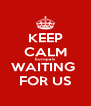 KEEP CALM Europa is WAITING  FOR US - Personalised Poster A4 size