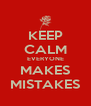 KEEP CALM EVERYONE MAKES MISTAKES - Personalised Poster A4 size