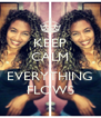 KEEP CALM  EVERYTHING FLOWS - Personalised Poster A4 size