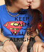 KEEP CALM, EVERYTHING WILL BE ALRIGHT - Personalised Poster A4 size