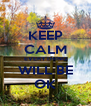 KEEP CALM EVERYTHING WILL BE OK - Personalised Poster A4 size