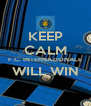 KEEP CALM F.C. INTERNAZIONALE WILL WIN  - Personalised Poster A4 size