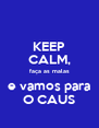 KEEP CALM, faça as malas e vamos para O CAUS - Personalised Poster A4 size