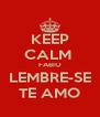 KEEP CALM  FABIO LEMBRE-SE TE AMO - Personalised Poster A4 size