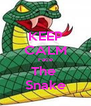 KEEP CALM Face The  Snake - Personalised Poster A4 size