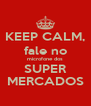 KEEP CALM, fale no microfone dos SUPER MERCADOS - Personalised Poster A4 size