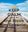 KEEP CALM Falta 1 dia Ano Novo  Em Epitácio  - Personalised Poster A4 size