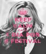 KEEP CALM FALTA 1 DIA POR Z FESTIVAL - Personalised Poster A4 size