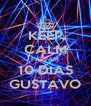 KEEP CALM FALTAM 10 DIAS GUSTAVO - Personalised Poster A4 size