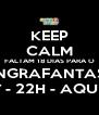 KEEP CALM FALTAM 18 DIAS PARA O ANGRAFANTASY 08/SET - 22H - AQUIDABÃ - Personalised Poster A4 size