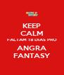 KEEP CALM FALTAM 18 DIAS PRO ANGRA FANTASY - Personalised Poster A4 size