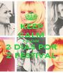 KEEP CALM FALTAM 2 DIAS POR Z FESTIVAL - Personalised Poster A4 size