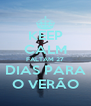 KEEP CALM FALTAM 27 DIAS PARA O VERÃO - Personalised Poster A4 size