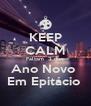 KEEP CALM Faltam  3 dias Ano Novo  Em Epitácio  - Personalised Poster A4 size