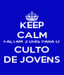 KEEP CALM FALTAM 3 DIAS PARA O CULTO DE JOVENS - Personalised Poster A4 size