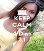 KEEP CALM Faltam  4 Dias 2.1 - Personalised Poster A4 size