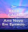 KEEP CALM Faltam  4 dias Ano Novo  Em Epitácio  - Personalised Poster A4 size