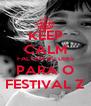 KEEP CALM FALTAM 40 DIAS PARA O FESTIVAL Z - Personalised Poster A4 size