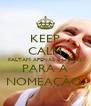 KEEP CALM FALTAM APENAS 8 HORAS PARA A NOMEAÇÃO. - Personalised Poster A4 size