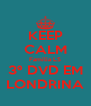 KEEP CALM Familia LS 3º DVD EM LONDRINA - Personalised Poster A4 size