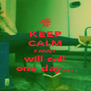 KEEP CALM FANNY will call one day... - Personalised Poster A4 size