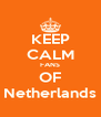 KEEP CALM FANS OF Netherlands - Personalised Poster A4 size