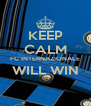 KEEP CALM FC INTERNAZIONALE WILL WIN  - Personalised Poster A4 size