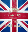 KEEP CALM Febuary  is my  birthday - Personalised Poster A4 size