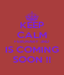 KEEP CALM FEBURARY 3RD IS COMING SOON !! - Personalised Poster A4 size