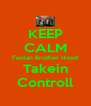 KEEP CALM Fenian Brother Hood Takein Controll - Personalised Poster A4 size