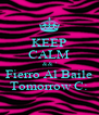KEEP CALM && ' Fierro Al Baile Tomorrow C: - Personalised Poster A4 size